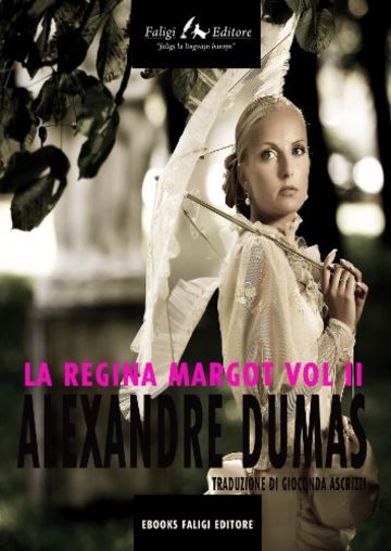 La regina Margot Vol II
