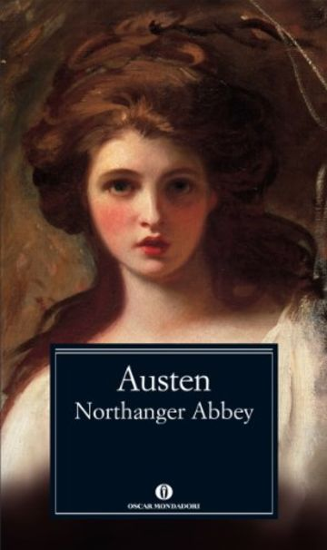 Northanger Abbey (Oscar classici Vol. 364)