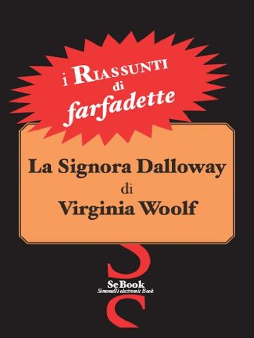La Signora Dalloway di Virginia Woolf - RIASSUNTO