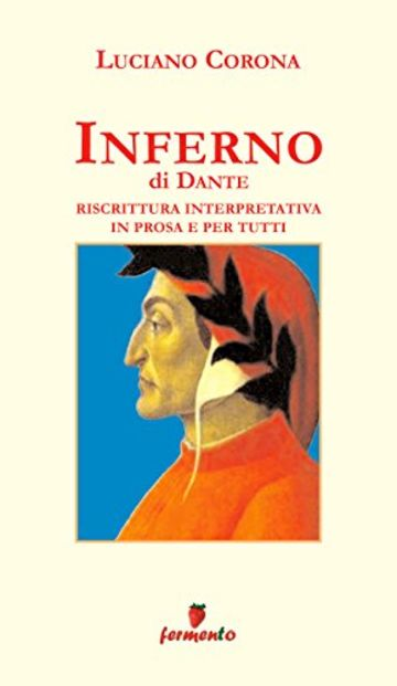 Inferno in prosa e per tutti (Immortali in prosa)