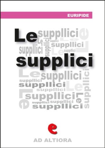 Le Supplici (Ad Altiora)