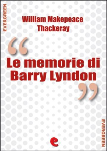 Le Memorie di Barry Lyndon (The Luck of Barry Lyndon) (Evergreen)