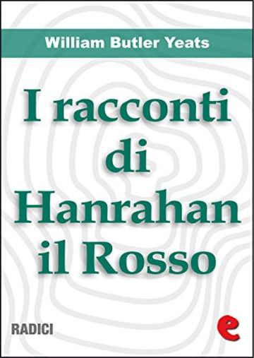 I Racconti Di Hanrahan il Rosso (Stories of Red Hanrahan) (Radici)