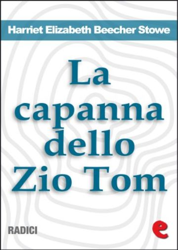 La Capanna dello Zio Tom (Uncle Tom's Cabin) (Radici)