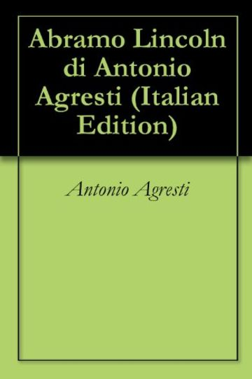 Abramo Lincoln di Antonio Agresti