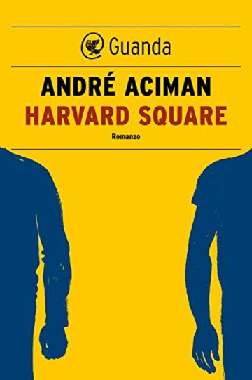 Harvard Square (Guanda Narrativa)