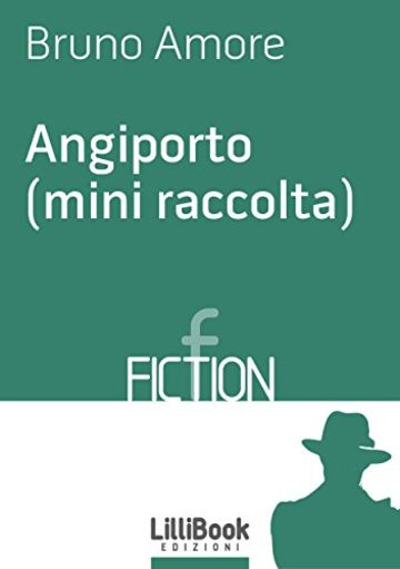 Angiporto (mini raccolta)