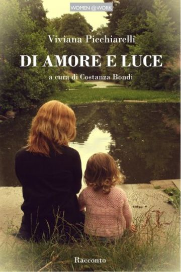 DI AMORE E LUCE (WOMEN@WORK)