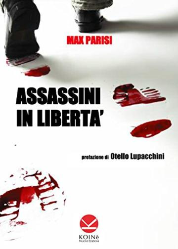 Assassini in libertà