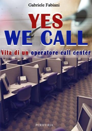 Yes we call vita di un operatore call center (Sum Vol. 13)