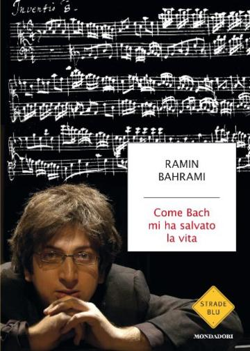 Come Bach mi ha salvato la vita (Strade blu. Non Fiction)