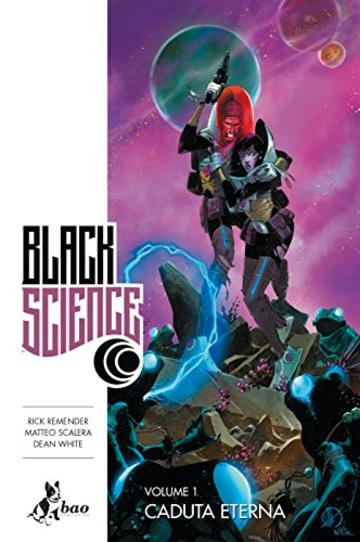 Caduta Eterna. Black Science 1
