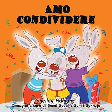 Libri per bambini : Amo condividere (italian children's books) italiano libri bambini: italian kids books, children's books in italian (I Love to...)