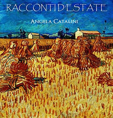 Racconti d'estate: di Angela Catalini