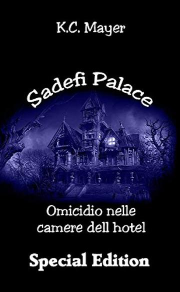 Sadefi Palace Omicidio nelle camere dell'hotel  Special Edition