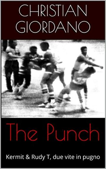 The Punch: Kermit & Rudy T, due vite in pugno (Hoops Memories)