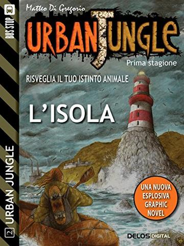 Urban Jungle: L'isola: Urban Jungle 2