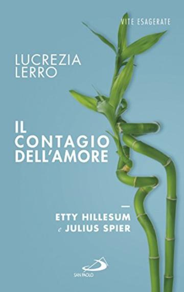 Il contagio dell'amore. Etty Hillesum e Julius Spear