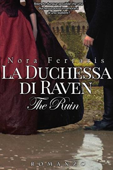 La duchessa di Raven: The Ruin Series (* Vol. 1)