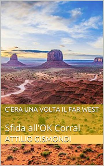 C'era una volta il Far West: Sfida all'OK Corral