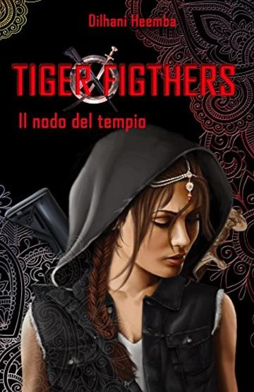 Tiger Fighters I: Il nodo del tempio