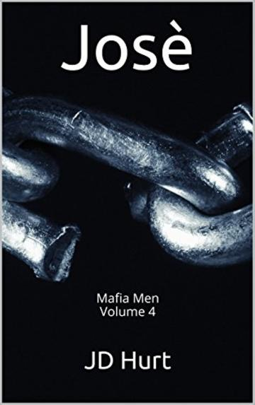 Josè: Mafia Men Volume 4 (Mafia Men Series)