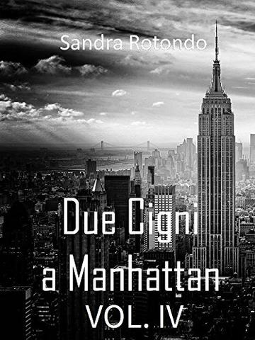 Due Cigni a Manhattan VOL. IV