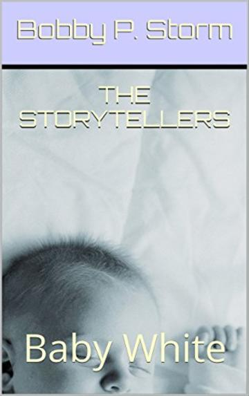 THE STORYTELLERS 22: Baby White