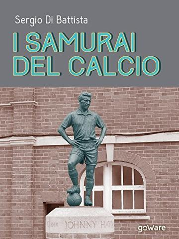 I samurai del calcio (Fair play - goWare)