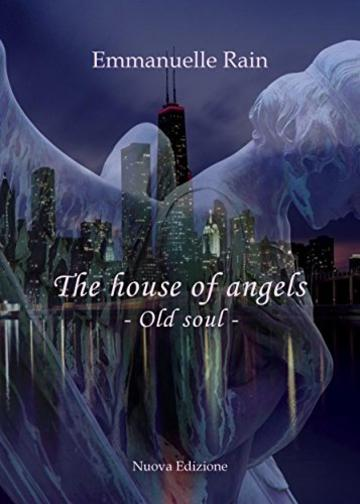 the house of angels: Old soul