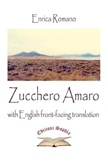 Zucchero Amaro: with English front-facing translation (Poiesis Vol. 3)