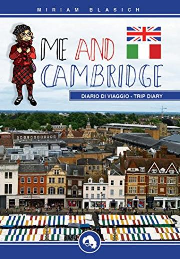 Me and Cambridge - complete guide: Diario di viaggio - trip diary