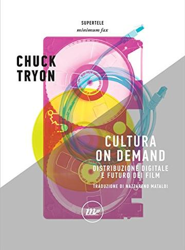 Cultura On Demand: Distribuzione digitale e futuro dei film