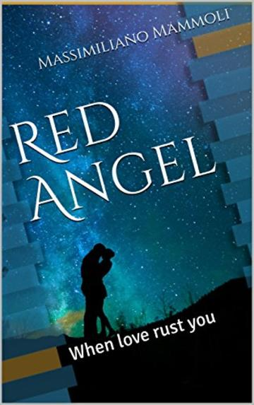 Red Angel: When love rusts you