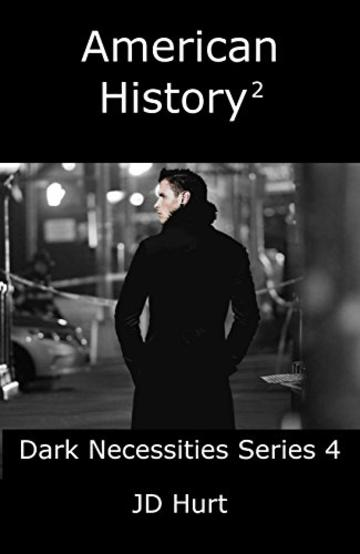 American History 2 (Dark Necessities Series Vol. 4)