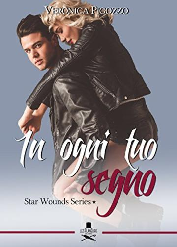 In ogni tuo segno: Star Wounds Series #1