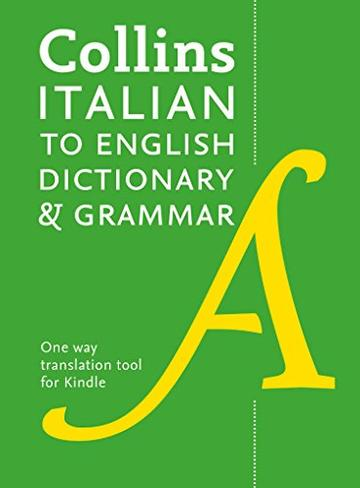 Collins Italian to English (One Way) Dictionary and Grammar: 60,000 translations plus grammar tips