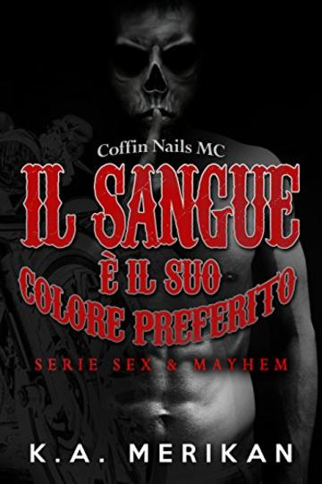 Il sangue è il suo colore preferito (Sex & Mayhem IT Vol. 4)
