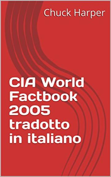 CIA World Factbook 2005 tradotto in italiano