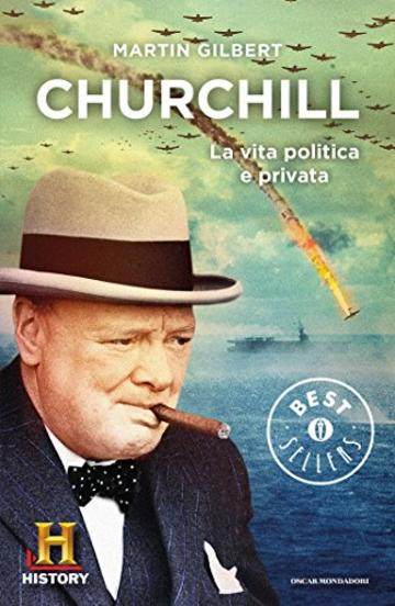 Churchill: La vita politica e privata