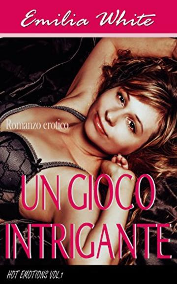 Un gioco intrigante (Hot Emotions Vol. 1)