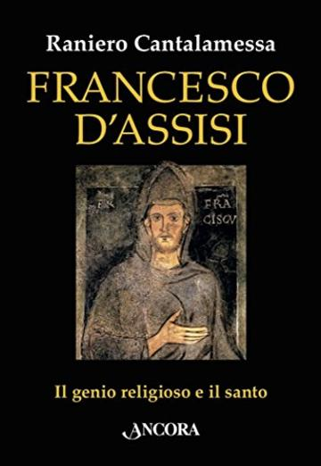 Francesco d'Assisi: Il genio religioso e il santo (In cammino)