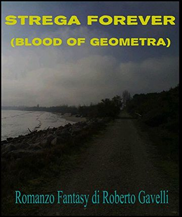 Strega Forever: (Blood of Geometra)