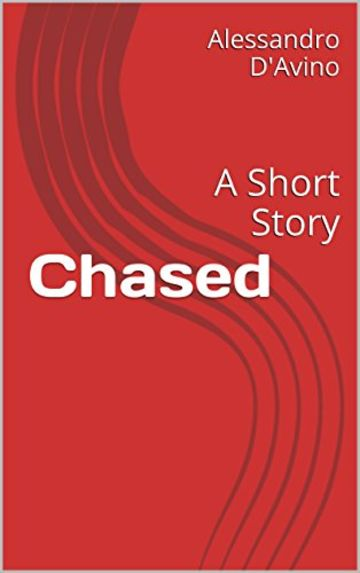 Chased: A Short Story