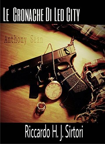 Le Cronache di Led City, Anthony Sean