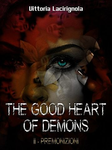 The Good Heart Of Demons II-Premonizioni