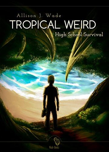 Tropical Weird: High School Survival