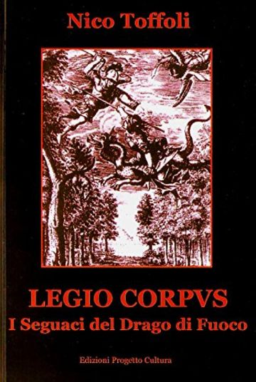 Legio Corpvs: I seguaci del Drago di Fuoco ( The Dragon of Fire Followers)