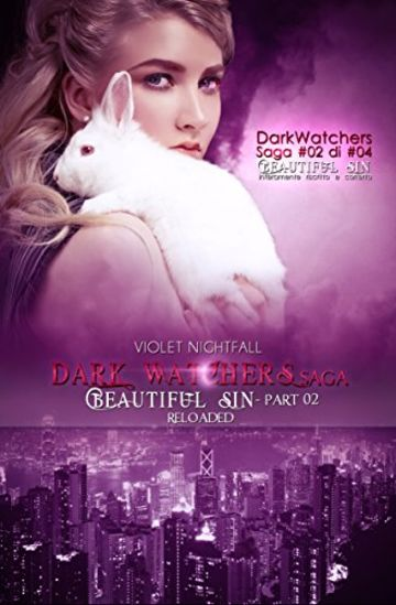 Beautiful Sin - Part 02 RELOADED (DarkWatchers SAGA)