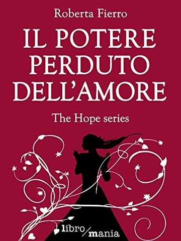 Il potere perduto dell'amore: The Hope series
